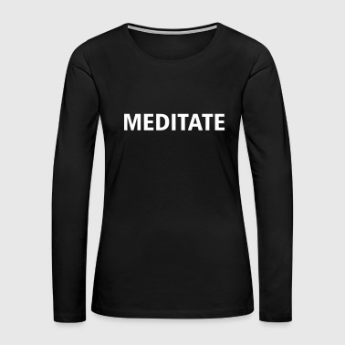 (meditate) - Women's Premium Long Sleeve T-Shirt
