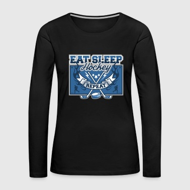 Eat Sleep Hockey Repeat - Women's Premium Long Sleeve T-Shirt