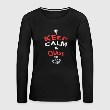 Keep Calm & Chase The Storm Chaser Lightning Tornado - Women's Premium Long Sleeve T-Shirt