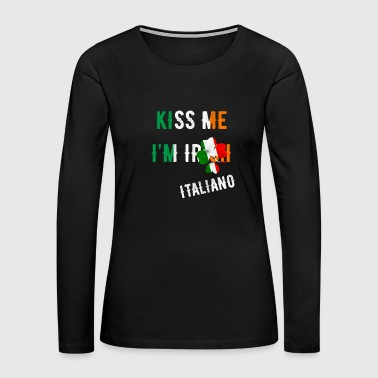 Kiss Me I'm Italian St Patrick's Day Irish Italy - Women's Premium Long Sleeve T-Shirt