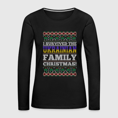 I Survived The Ukrainian Family Ugly Christmas Tsh - Women's Premium Long Sleeve T-Shirt