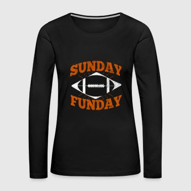Sunday is Funday with football - Women's Premium Long Sleeve T-Shirt