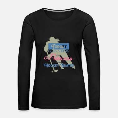 Hockey This Princess Wears Hockey Skates - Women's Premium Long Sleeve T-Shirt