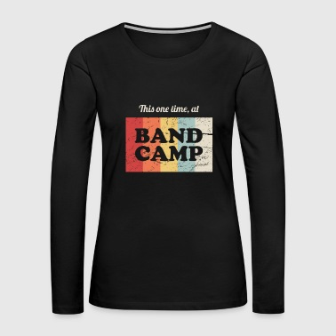 Band Camp | Marching Band - Women's Premium Long Sleeve T-Shirt