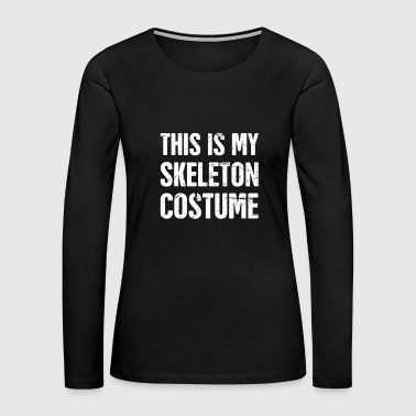 Skeleton Costume Skeleton Costume | Halloween Costume Party - Women's Premium Long Sleeve T-Shirt