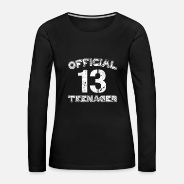 Teenager Official Teenager T Shirt Funny 13th Birthday - Women's Premium Long Sleeve T-Shirt