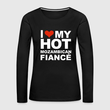 I Love my hot Mozambican Fiance Engaged Engagement Mozambique. - Women's Premium Long Sleeve T-Shirt