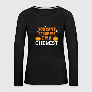 Can't scare me I'm a chemist Halloween - Women's Premium Long Sleeve T-Shirt