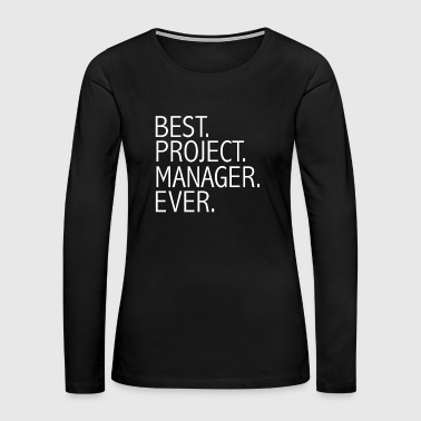 Best Project Manager Ever Career Graduation - Women's Premium Long Sleeve T-Shirt