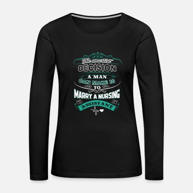 Marry Marry A Nursing Assistant Shirt - Women's Premium Long Sleeve T-Shirt