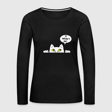 Sweet Cat it wasn`t me bubble - Women's Premium Long Sleeve T-Shirt
