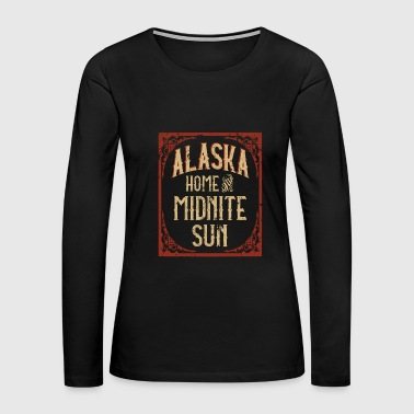 Alaska Home of the Midnite Sun - Women's Premium Long Sleeve T-Shirt