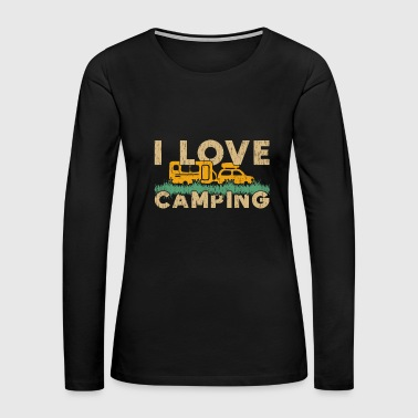I Love Camping camper tent gift quote love - Women's Premium Long Sleeve T-Shirt