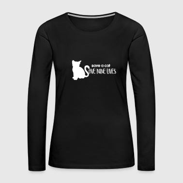 SAVE NINE LIVES - Cats - D3 Designs - Women's Premium Long Sleeve T-Shirt