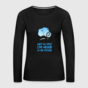 Photographer - Sad Camera - Women's Premium Long Sleeve T-Shirt