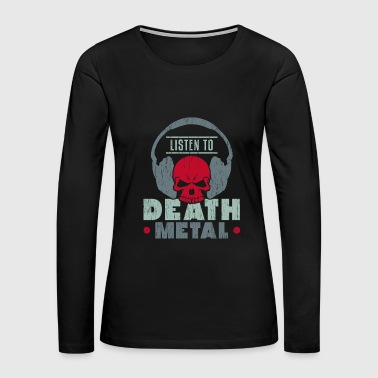 Listen to Death Metal christmas present kids - Women's Premium Long Sleeve T-Shirt