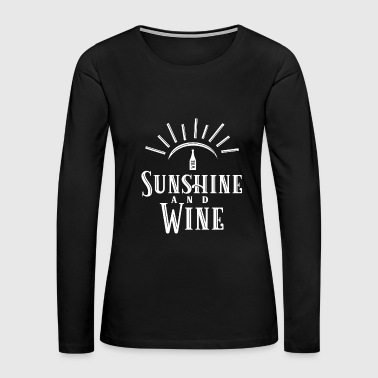 Sunshine and Wine Funny Gift - Women's Premium Long Sleeve T-Shirt