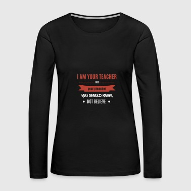 Teacher not preacher! Red White - Women's Premium Long Sleeve T-Shirt