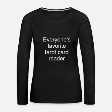 Tarot Tarot Reading Favorite tarot card reader Gift - Women's Premium Long Sleeve T-Shirt