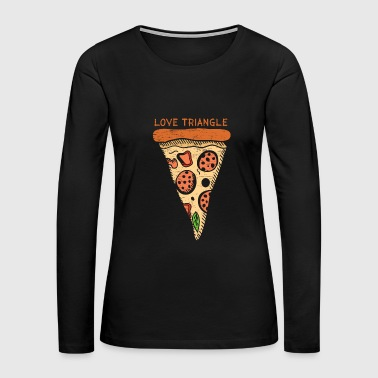 Love Triangle pizza gift christmas lover - Women's Premium Long Sleeve T-Shirt