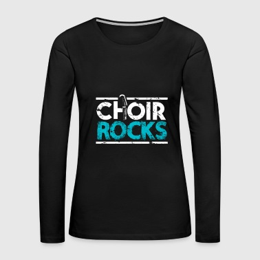 Choir Rocks singing lover christmas gift kids - Women's Premium Long Sleeve T-Shirt