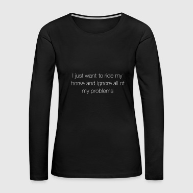 Vintage Funny Horseback Riding Gift for Horse Riders and Equestrian Lovers - with Distressed Effect - Women's Premium Long Sleeve T-Shirt