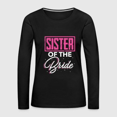 Drink Team Bride sister - Women's Premium Long Sleeve T-Shirt