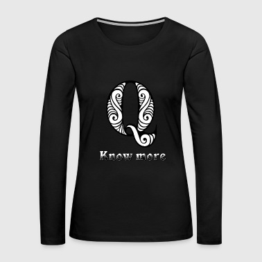 Q know more - Women's Premium Long Sleeve T-Shirt