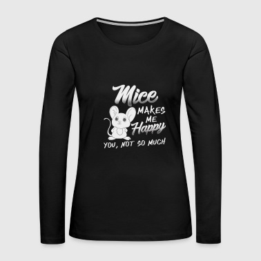 Mice make me happy Mouse Mouse Rat - Women's Premium Long Sleeve T-Shirt
