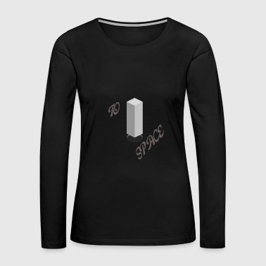 To Space - Women's Premium Long Sleeve T-Shirt