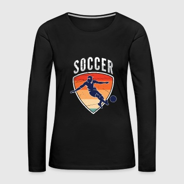 Kick Soccer - Women's Premium Long Sleeve T-Shirt