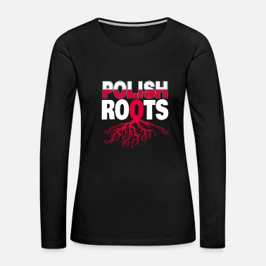 Krakow Roots Poland Poles Polish krakow Gift idea - Women's Premium Long Sleeve T-Shirt