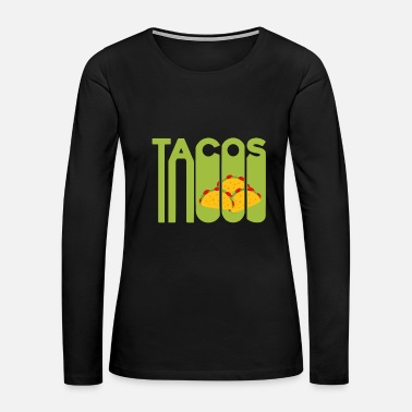 Meat Taco Fast food Christmas gift Mexican - Women's Premium Long Sleeve T-Shirt
