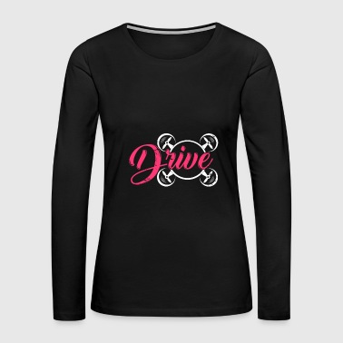 Helicopter Drive Fly Drones gift sky hobby Christmas birthday - Women's Premium Long Sleeve T-Shirt