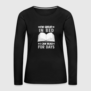 Great in Bed Can Read Books - Women's Premium Long Sleeve T-Shirt
