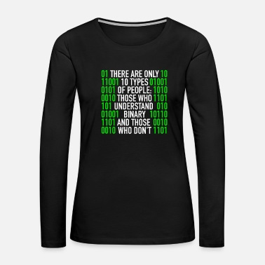 Programming There Are Only 10 Types Of People Binary Code - Women's Premium Long Sleeve T-Shirt
