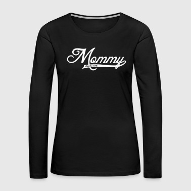Mommy Mommy - Women's Premium Long Sleeve T-Shirt