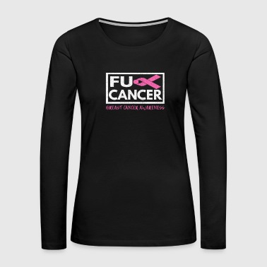 Fck Cancer Shirt breast cancer 1 - Women's Premium Long Sleeve T-Shirt