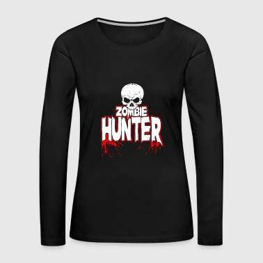 Zombie Hunter Zombie Hunter - Women's Premium Long Sleeve T-Shirt