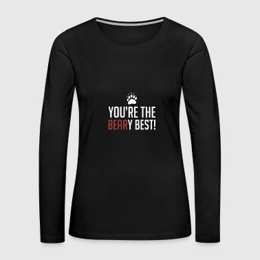 Laugh You're The Beary Best - Animal Puns - Total Basics - Women's Premium Long Sleeve T-Shirt