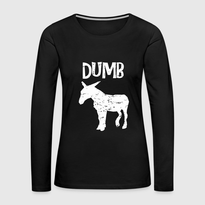 dumb ass donkey funny sayings edgy by spreadshirt