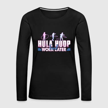 HULA HOOP SHIRT - Women's Premium Long Sleeve T-Shirt