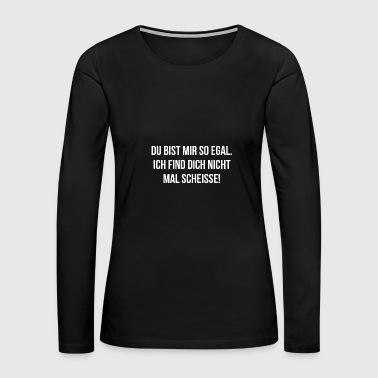 no matter whining provocative funny shit saying fu - Women's Premium Long Sleeve T-Shirt