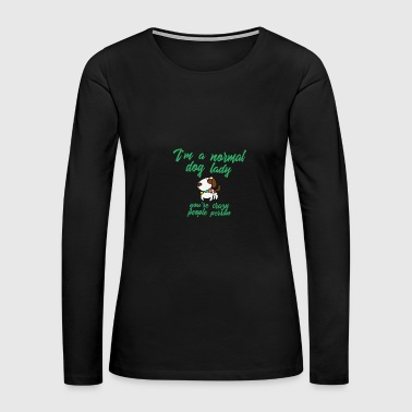 i m a normal dog lady 01 - Women's Premium Long Sleeve T-Shirt