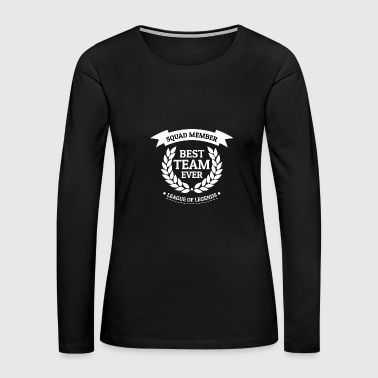 SQUAD MEMBER Best Team Ever Gang Team LOL - Women's Premium Long Sleeve T-Shirt