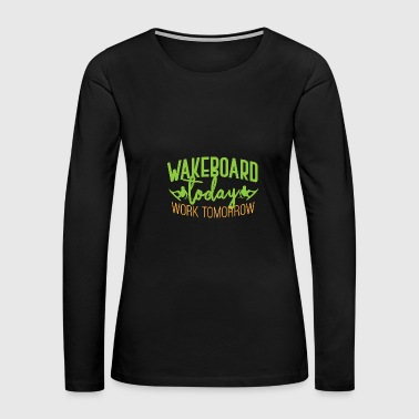 Wakeboard wakeboard - Women's Premium Long Sleeve T-Shirt