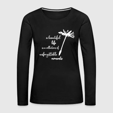 Dandelion Seed beautiful quote - Women's Premium Long Sleeve T-Shirt