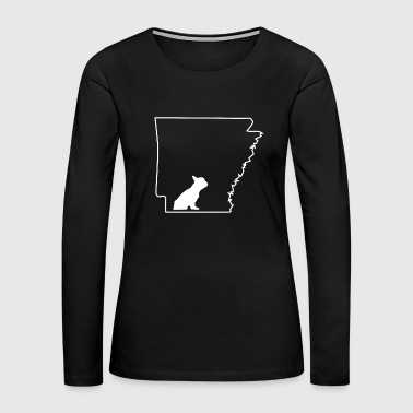 French Bulldog Frenchie Lover Arkansas Dog Shirt.png - Women's Premium Long Sleeve T-Shirt
