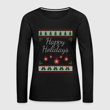 Happy Holidays Happy Holidays - Women's Premium Long Sleeve T-Shirt
