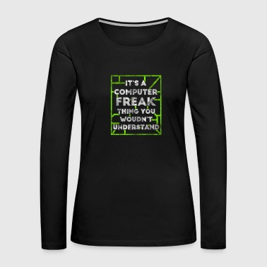 Hackers Computer Freak - Women's Premium Long Sleeve T-Shirt